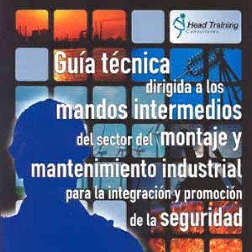 Mandos intermedios del sector del montaje y mantenimiento industrial: por la integración y promoción de la seguridad con el personal a su cargo