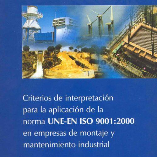 Guía para la aplicación de la norma UNE-EN ISO 9001:2000 en el sector de montajes y mantenimientos industriales