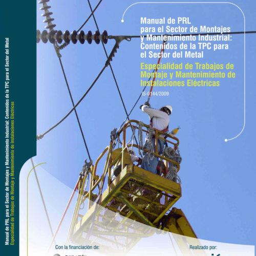 Manual de PRL para el sector de montajes y mantenimiento industrial: Contenidos de la TPC para el sector Metal. Trabajos de montaje y mantenimiento de instalaciones eléctricas