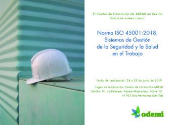 El Centro de Formación de ADEMI en Sevilla lanza un nuevo curso: Norma ISO 45001:2018