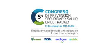 """""""Seguridad y salud: retos de la tecnología en los sectores estratégicos"""", lema del 5º Congreso de Prevención, Seguridad y Salud en el Trabajo"""